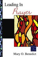 Leading in Prayer (What Every Leader Needs To Know Series)