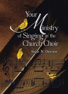 Your Ministry of Singing in the Church Choir Paperback