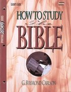 How to Study the Bible (Leader's Guide) (Spiritual Discovery Study Series) Paperback
