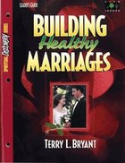 Building Healthy Marriages (Leader's Guide) (Spiritual Discovery Study Series)