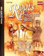 Roots of Pentecostal Belief (Leader's Guide) (Spiritual Discovery Study Series) Paperback