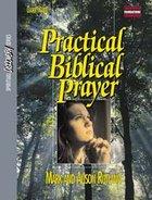 Practical Biblical Prayer (Leader's Guide) (Spiritual Discovery Study Series) Paperback