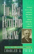 Real Faith For Healing Paperback
