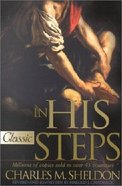 In His Steps (Pure Gold Classics Series) Paperback