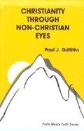 Christianity Through Non-Christian Eyes Paperback