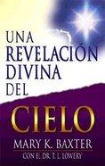 Una Revelacion Del Cielo (A Divine Revelation Of Heaven)