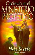 Creciendo En El Ministerio Profetico (Growing In The Prophetic)