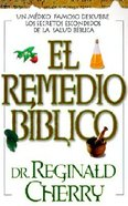 El Remedio Biblico (The Bible Cure) (Bible Cure Series) Paperback
