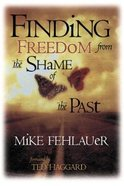 Freedom From the Shame of the Past