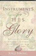 Instruments For His Glory Paperback