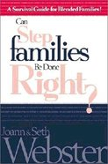 Can Step Families Be Done Right?