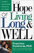 The Hope of Living Long and Well Hardback