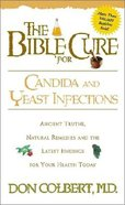 Candida & Yeast Infection (Bible Cure Series)
