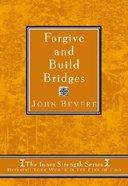 Inner Strength: Forgive and Build Bridges Hardback