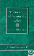 Abrazando El Temor De Dios (Embrace The Fear Of God) Paperback