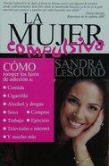 La Mujer Compulsiva (The Compulsive Woman) Paperback