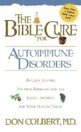 The Bible Cure For Autoimmune Disorders (Bible Cure Series)
