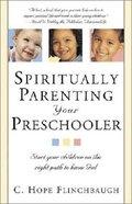Spiritually Parenting Your Preschooler