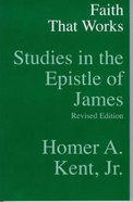 Faith That Works: Studies in the Epistle of James Paperback