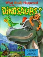 What Really Happened to the Dinosaurs (Dj And Tracker John Series) Hardback