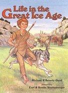 Life in the Great Ice Age Hardback