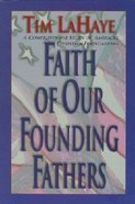 Faith of Our Founding Fathers Paperback