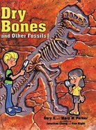 Dry Bones and Other Fossils Hardback