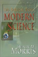 A Biblical Basis For Modern Science Paperback