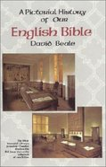 Pictorial History of Our English Bible Paperback