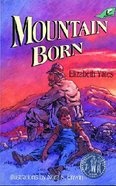 Mountain Born Paperback