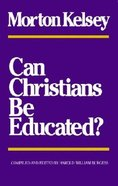 Can Christians Be Educated? Paperback