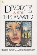 Divorce is Not the Answer Paperback