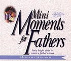 Mini Moments For Fathers Paperback