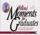 Mini Moments For Graduates Paperback