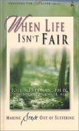 When Life Isn't Fair (Trusting The Master Series) Hardback