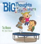The Mission (Big Thoughts For Little Thinkers Series) Hardback