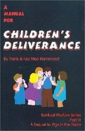 A Manual For Children's Deliverance Paperback