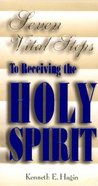 Seven Vital Steps to Receiving the Holy Spirit Paperback