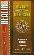 God's Word on Divine Healing (Spiritual Growth Study Series) Paperback