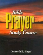 Bible Prayer Study Course (2nd Edition) Paperback