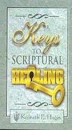 Keys to Scriptural Healing Paperback