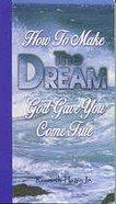 How to Make the Dream God Gave You Come True Paperback