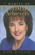 7 Habits of Uncommon Achievers Paperback