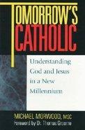 Tomorrow's Catholic Paperback