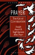 Prayer: The Great Conversation Paperback
