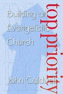 Top Priority: Building An Evangelistic Church Paperback