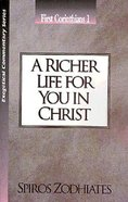 A Ecs Richer Life For You in Christ (1 Corinthians 1) (Exegetical Commentary Series) Paperback