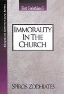 Ecs Immorality in the Church (1 Corinthians 5) (Exegetical Commentary Series) Paperback