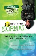 Redefining Normal (#03 in Following God For Youth And Young Adults Series) Paperback