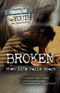 Broken (#04 in Following God For Youth And Young Adults Series) Paperback